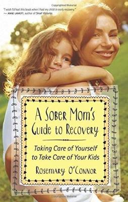 A Sober Mom's Guide To Recovery (Paperback)
