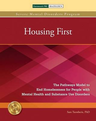 Housing First: The Pathways Model to End Homelessness for People with Mental Health and Substance Use Disorders - Severe Mental Disorders Program