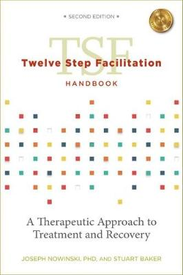 Twelve Step Facilitation Handbook with CE Test: A Therapeutic Approach to Treatment and Recovery (Paperback)
