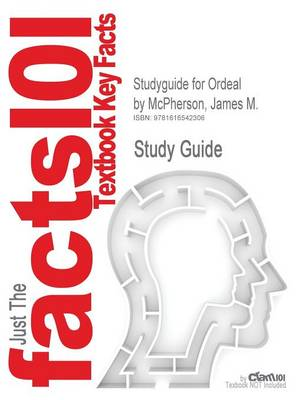 Studyguide for Ordeal by Fire: The Civil War and Reconstruction by McPherson, James M., ISBN 9780072317367 (Paperback)