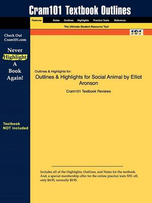 Outlines & Highlights for Social Animal by Elliot Aronson - Cram101 Textbook Outlines (Paperback)