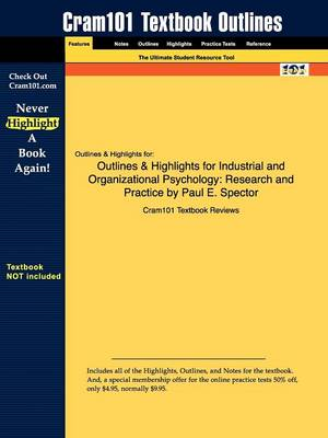 Outlines & Highlights for Industrial and Organizational Psychology: Research and Practice by Paul E. Spector (Paperback)