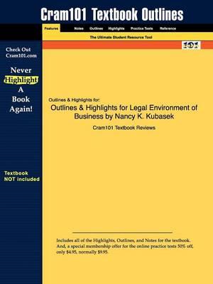 Outlines & Highlights for Legal Environment of Business by Nancy K. Kubasek (Paperback)