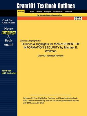 Outlines & Highlights for Management of Information Security by Michael E. Whitman (Paperback)