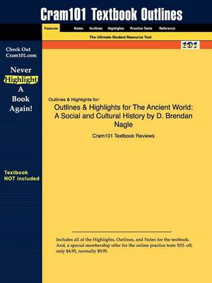 Outlines & Highlights for the Ancient World: A Social and Cultural History by D. Brendan Nagle (Paperback)