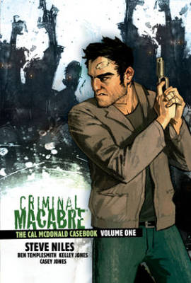 Criminal Macabre: The Cal Mcdonald Casebook Volume 1 (Hardback)