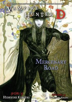 Vampire Hunter D Volume 19: Mercenary Road (Paperback)