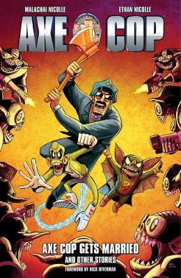 Axe Cop Volume 5: Axe Cop Gets Married And Other Stories (Paperback)