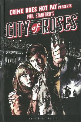 Crime Does Not Pay: City Of Roses (Hardback)