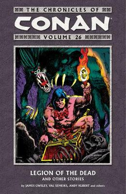 The Chronicles Of Conan Volume 26: Legion Of The Dead And Other Stories (Paperback)