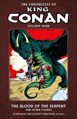 The Chronicles Of King Conan Vol. 9: The Blood of the Serpent (Paperback)