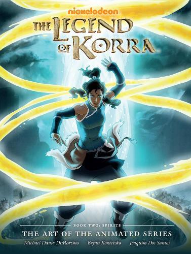 Legend Of Korra: The Art Of The Animated Series Book 2: Spirits (Hardback)