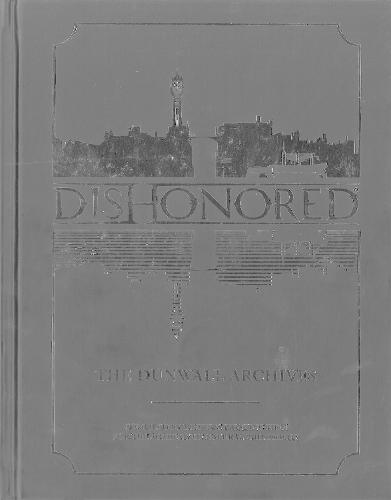 Dishonored: The Dunwall Archives (Hardback)