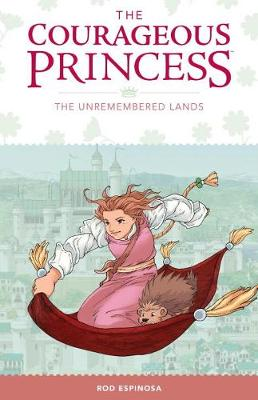Courageous Princess, The: Volume 2: The Unremembered Lands (Hardback)