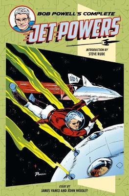 Bob Powell's Complete Jet Powers (Hardback)