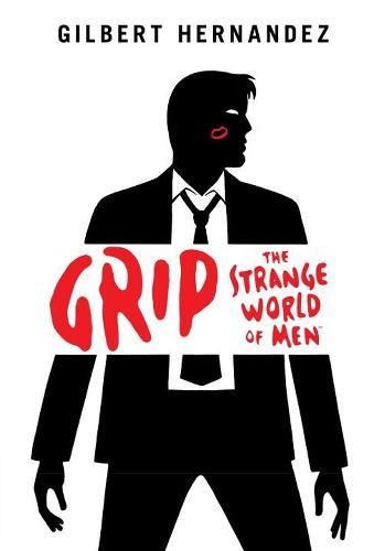 Grip: The Strange World of Men (Hardback)