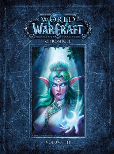 World Of Warcraft Chronicle Volume 3 (Hardback)