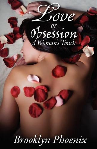 Love or Obsession a Woman's Touch (Paperback)