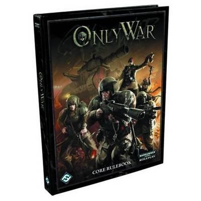 Only War Core Rulebook (Hardback)