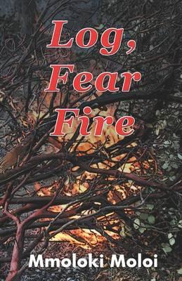 Log Fear Fire! (Paperback)