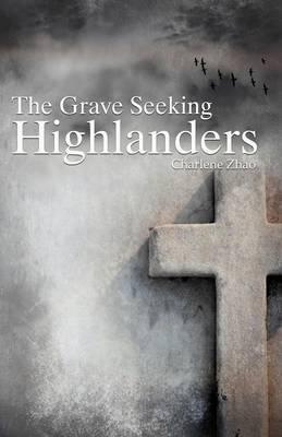 The Grave Seeking Highlanders (Paperback)