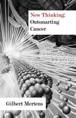 New Thinking: Outsmarting Cancer (Paperback)