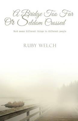 A Bridge Too Far or Seldom Crossed (Paperback)