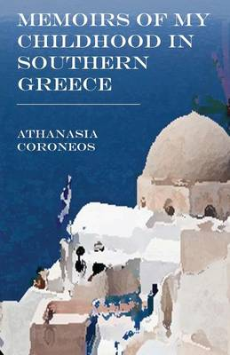Memoirs of My Childhood in Southern Greece (Paperback)