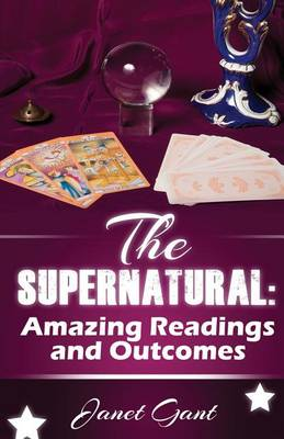 The Supernatural: Amazing Readings and Outcomes (Paperback)