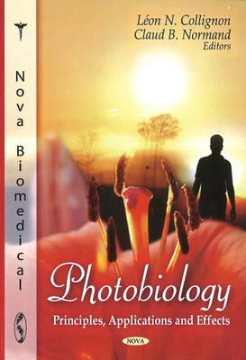 Photobiology: Principles, Applications & Effects (Hardback)