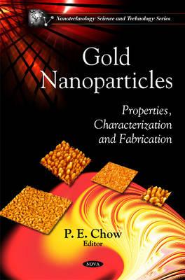 Gold Nanoparticles: Properties, Characterization & Fabrication (Hardback)