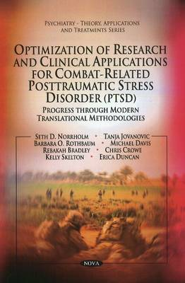 Optimization of Research & Clinical Applications for Combat-related Posttraumatic Stress Disorder (PTSD): Progress Through Modern Translational Methodologies (Paperback)