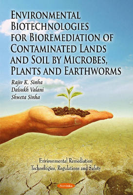 Environmental Biotechnologies for Bioremediation of Contaiminated Lands & Soil by Microbes, Plants & Earthworms (Paperback)