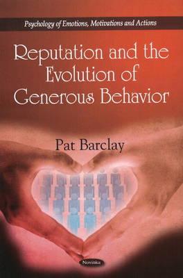 Reputation & the Evolution of Generous Behavior (Paperback)