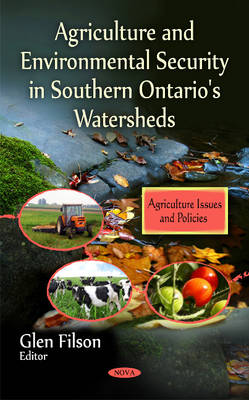 Agriculture & Environmental Security in Southern Ontario's Watersheds (Hardback)