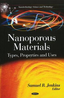 Nanoporous Materials: Types, Properties & Uses (Hardback)