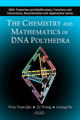 Chemistry & Mathematics of DNA Polyhedra (Paperback)