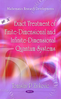 Exact Treatment of Finite-Dimensional & Infinite-Dimensional Quantum Systems (Hardback)