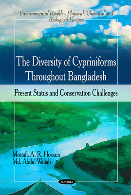 Diversity of Cypriniforms Throughout Bangladesh: Present Status & Conservation Challenges (Paperback)
