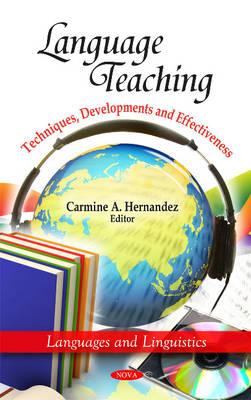 Language Teaching: Techniques, Developments & Effectiveness (Hardback)