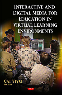 Interactive & Digital Media for Education in Virtual Learning Environments (Hardback)