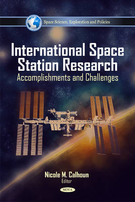 International Space Station Research: Accomplishments & Challenges (Hardback)