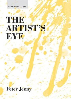 Learning to See Series the Artists Eye (Paperback)