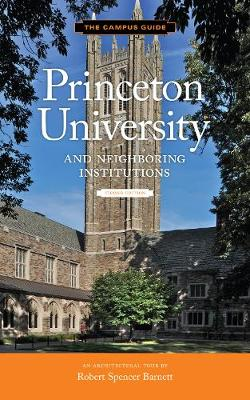 Princeton University Second Edition: An Architectural Tour - Campus Guides (Paperback)