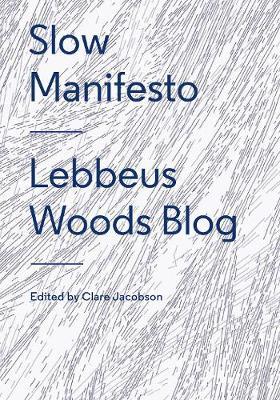 Slow Manifesto: Lebbeus Woods Blog: Lebbeus Woods Blog (Paperback)