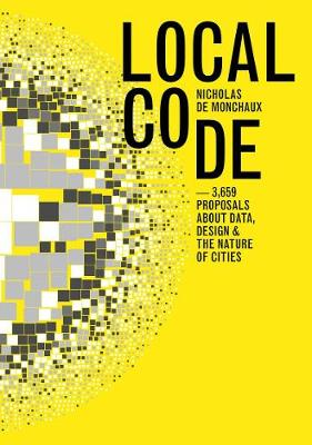 Local Code: 3659 Proposals About Data, Design, and the Nature of Cities (Paperback)
