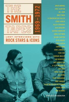 The Smith Tapes: Lost Interviews with Rock Stars & Icons 1969-1972 (Paperback)