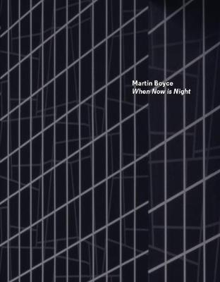 Martin Boyce: When Now Is Night (Paperback)