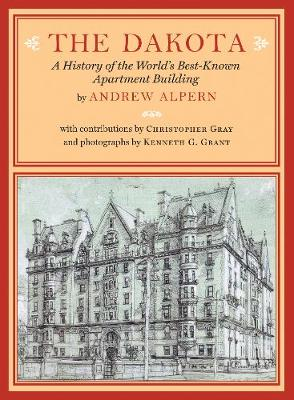 The Dakota: A History of the World's Best-Known Apartment Building (Hardback)