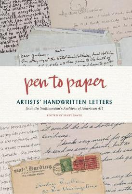 Pen to Paper: Artist`s Handwritten Letters: Artists' Handwritten Letters from the Smithsonian's Archives of American Art (Hardback)